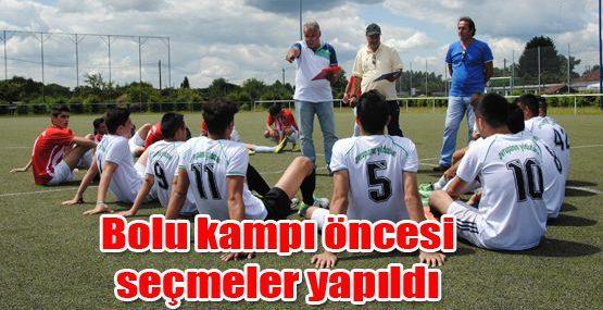 bolu_kampi_oncesi_secmeler_yapildi